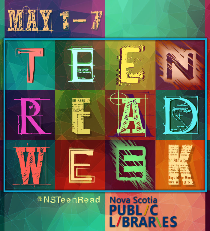 Nova Scotia Public Libraries Celebrate Teen Read Week May 1-7 2016